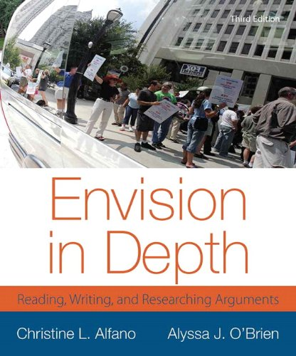 Envision in Depth: Reading, Writing, and Researching Arguments (3rd Edition) (Envision Writing And Researching Arguments 4th Edition)