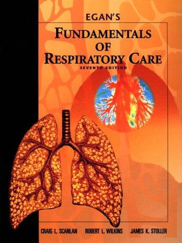 Egan's Fundamentals of Respiratory Care, 7e