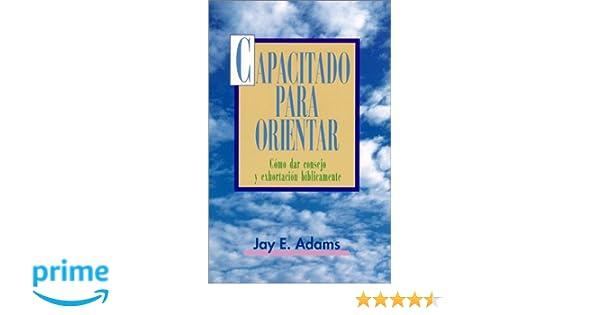 Amazon capacitado para orientar spanish edition amazon capacitado para orientar spanish edition 9780825410000 jay e adams books fandeluxe Images