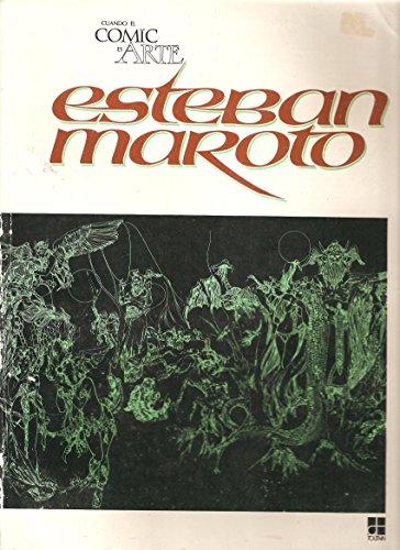 Esteban Maroto : Cuando El Comic Es Arte (