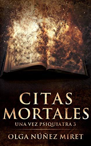 Citas mortales: Una vez psiquiatra 3 (Una vez psiquiatra...) (Spanish Edition) ()