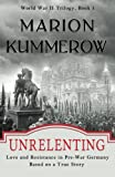img - for Unrelenting: Love and Resistance in Pre-War Germany (World War II Trilogy) (Volume 1) book / textbook / text book