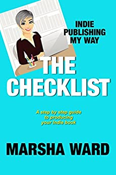 The Checklist: Indie Publishing My Way by [Ward, Marsha]