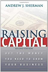 Raising Capital: Get the Money You Need to Grow Your Business Hardcover
