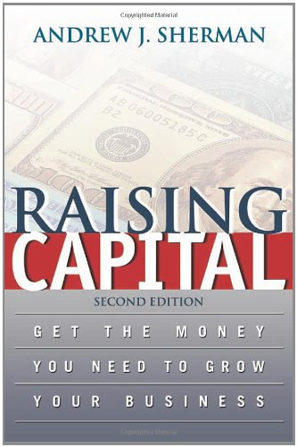 Raising Capital  Get The Money You Need To Grow Your Business