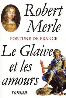 Fortune de France [13] : Le glaive et les amours