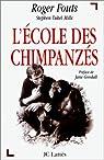 L'ECOLE DES CHIMPANZES. Ce que les chimpanzés nous apprennent sur l'humanité par Fouts