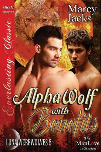 alpha wolf with benefits siren publishing everlasting classic manlove jacks marcy