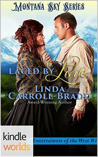 Montana Sky: Laced By Love (Kindle Worlds) (Entertainers of the West Book 1)