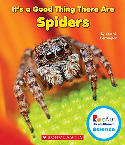 It's a Good Thing There Are Spiders (Rookie Read-About Science: It's a Good Thing)