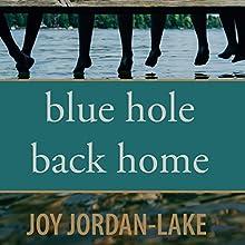 Blue Hole Back Home Audiobook by Joy Jordan-Lake Narrated by Angela Dawe