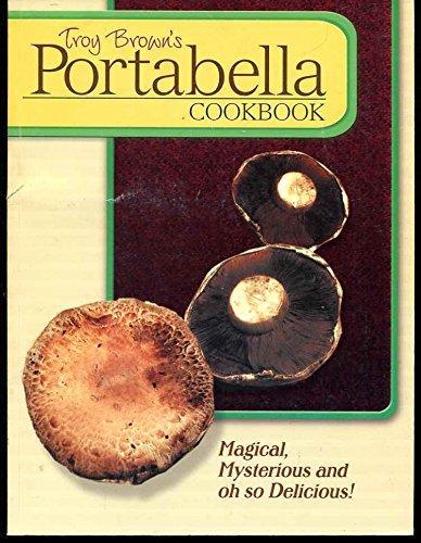 Troy Brown's Portabella Cookbook pdf epub