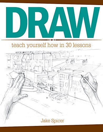 Draw: Teach Yourself How In 30 Lessons