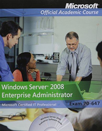 Exam 70-647: Windows Server 2008 Enterprise Administrator