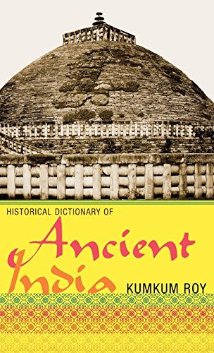 Historical Dictionary of Ancient India (Historical Dictionaries of Ancient Civilizations and Historical Eras)