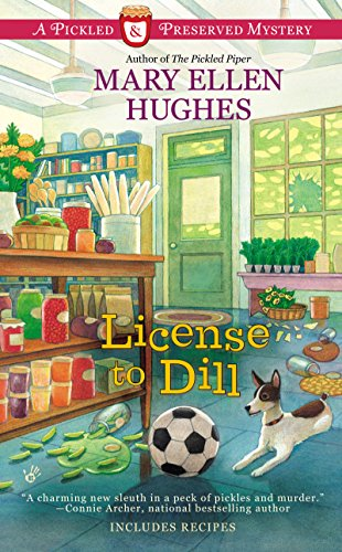 License to Dill (Pickled and Preserved Mystery Book 2)