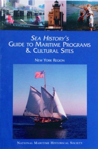 Sea History's Guide to Maritime Programs and Cultural Sights New York Region pdf