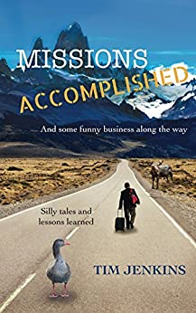 Missions Accomplished: And some funny business along the way by [Jenkins, Tim]