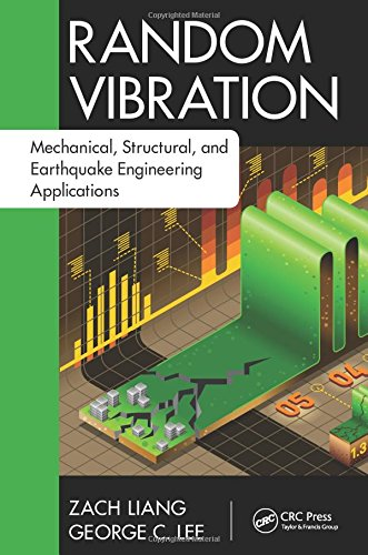 Random Vibration: Mechanical, Structural, and Earthquake Engineering Applications (Advances in Earthquake Engineering)