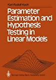 img - for Parameter Estimation and Hypothesis Testing in Linear Models book / textbook / text book