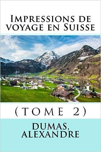 Impressions de voyage en Suisse: (tome 2) (French Edition)