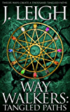 Way Walkers: Tangled Paths (The Tazu Saga Book 1)