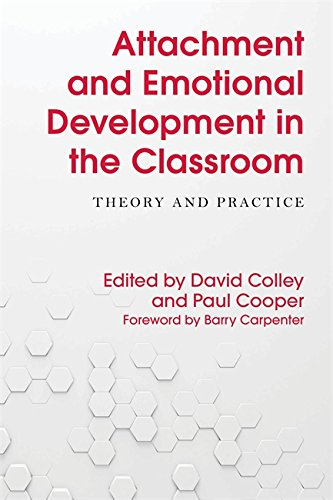 Attachment and Emotional Development in the Classroom: Theory and Practice