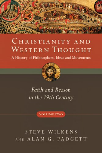 Christianity and Western Thought: Faith and Reason in the 19th Century