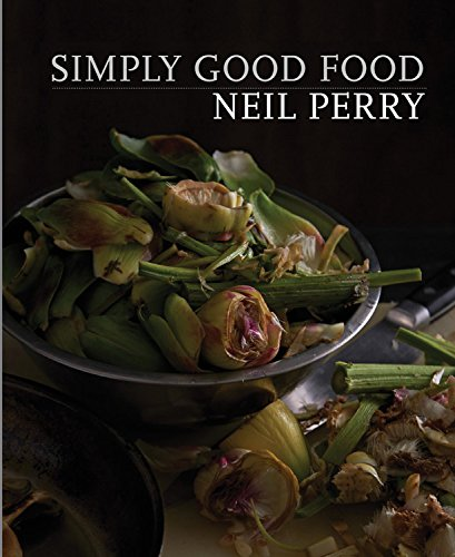 Simply Good Food (Neil Perry)