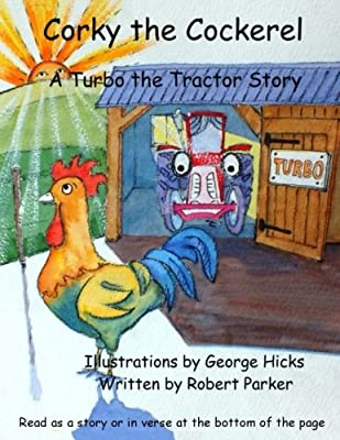 Corky the Cockerel: A Turbo the Tractor Picture Book Story