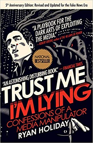 Book Title - Trust Me, I'm Lying: Confessions of a Media Manipulator