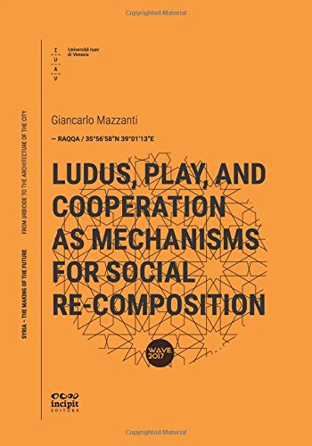 Download Ludus, Play, And Cooperation As Mechanisms For Social Re-Composition (Syria – The Making Of The Future) (Volume 17) pdf epub