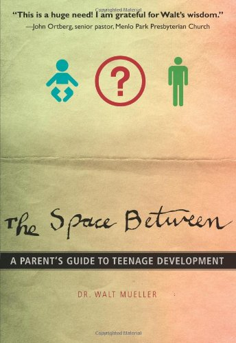 The Space Between: A Parent's Guide to Teenage Development (Youth Specialties (Paperback))