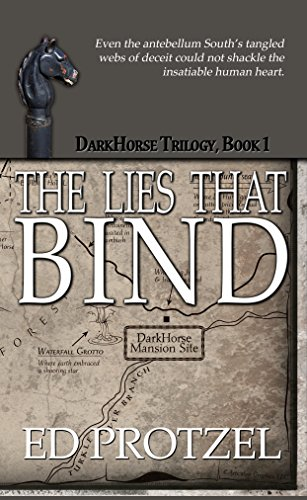 The Lies That Bind (DarkHorse Trilogy Book 1) by [Protzel, Ed]