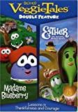 VEGGIE TALES: MADAME BLUEBERRY/ESTHER THE GIRL WHO WOULD BE QUEEN (DOUBLE FEATURE)