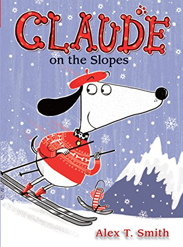Claude on the Slopes (Claude Early Chapter Books)