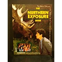 Northern Exposure: The Official Publication of the Television Series by Louis Chunovic (1993-05-03)