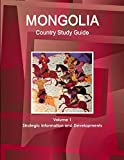 Mongolia Country Study Guide Volume 1 Strategic