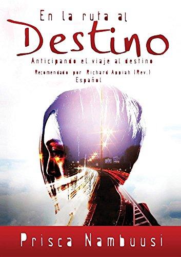 En La Ruta Al Destino: Anticipando El Viaje Al Destino (Spanish Edition) [Nambuusi Prisca] (Tapa Blanda)