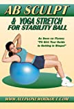 Ab Sculpt & Yoga Stretch for Stability Fitness Ball