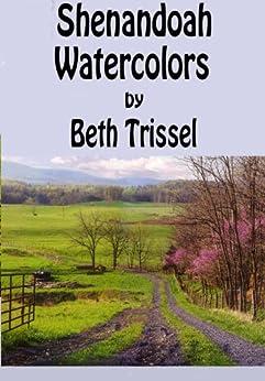 Shenandoah Watercolors by [Trissel, Beth]