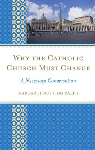 Why the Catholic Church Must Change: A Necessary Conversation