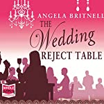 The Wedding Reject Table: Nashville Connections, Book 4 | Angela Britnell