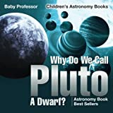 Why Do We Call Pluto A Dwarf? Astronomy Book Best Sellers | Children's Astronomy Books