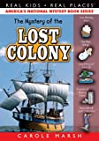 The Mystery of the Lost Colony (36) (Real Kids Real Places)