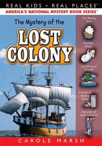 The Mystery of the Lost Colony (36) (Real Kids Real - Roanoke Kids