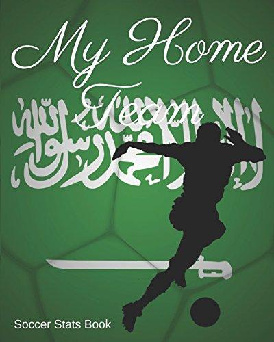 My Home Team: Saudi Arabia Soccer Stats Book