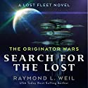 The Originator Wars: Search for the Lost: A Lost Fleet Novel Audiobook by Raymond L. Weil Narrated by Liam Owen