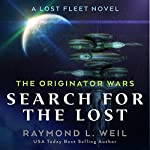 The Originator Wars: Search for the Lost: A Lost Fleet Novel | Raymond L. Weil