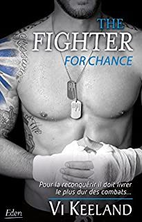 The fighter : for chance, Keeland, Vi